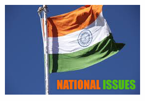 NATIONAL ISSUES OF INDIA